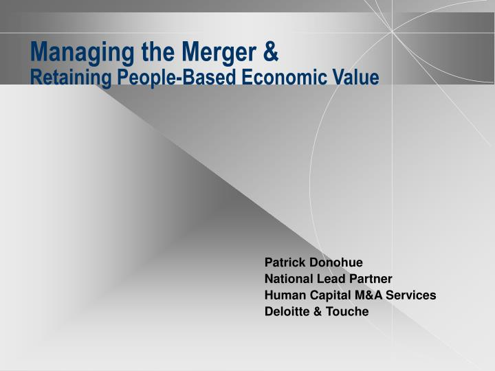 managing the merger retaining people based economic value n.