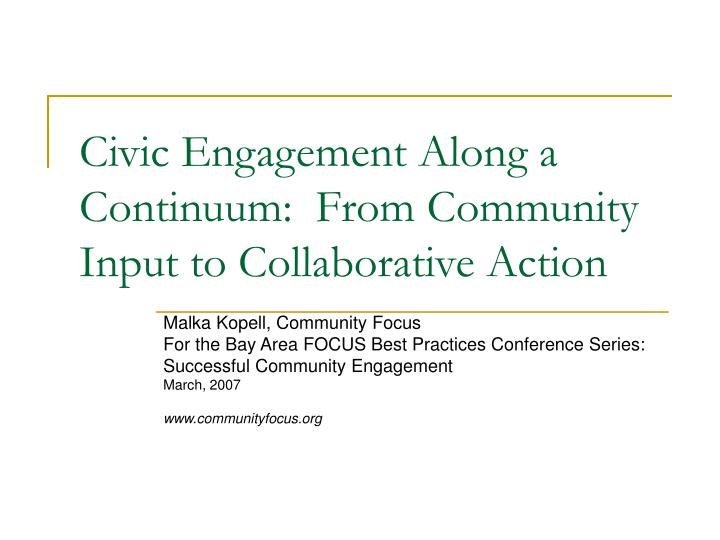civic engagement along a continuum from community input to collaborative action n.