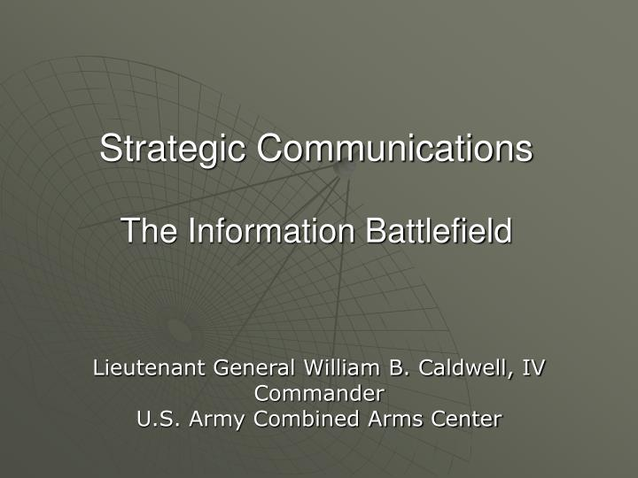 strategic communications the information battlefield n.