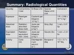summary radiological quantities