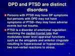 dpd and ptsd are distinct disorders