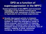 dpd as a function of supersuppression in the mpfc