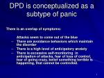dpd is conceptualized as a subtype of panic