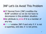 3nf let s us avoid this problem