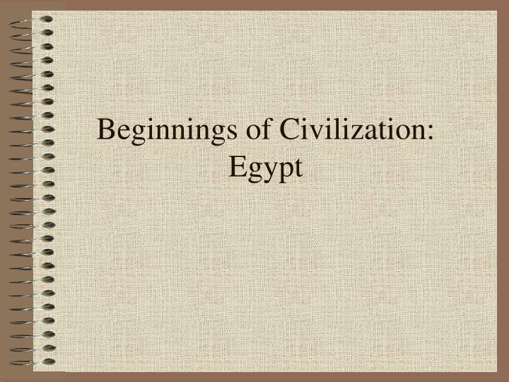 beginnings of civilization egypt n.