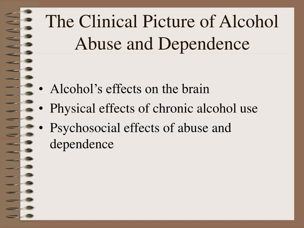 The Clinical Picture of Alcohol Abuse and Dependence