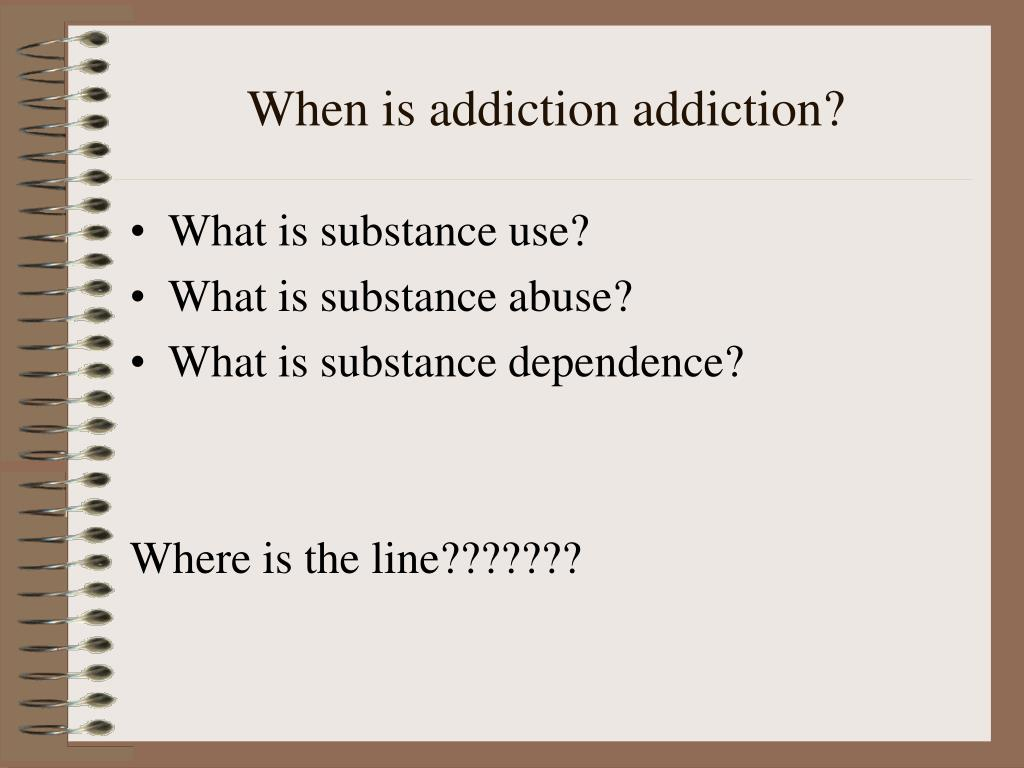 When is addiction addiction?
