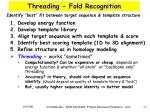 threading fold recognition