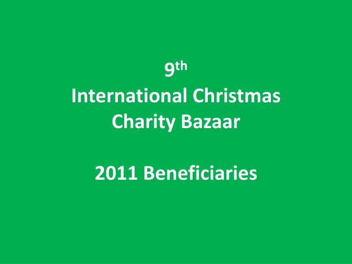 9 th international christmas charity bazaar 2011 beneficiaries n.