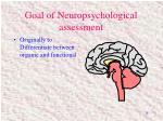 goal of neuropsychological assessment