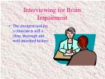 interviewing for brain impairment