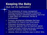 keeping the baby but not the bathwater