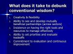 what does it take to debunk conventional wisdom