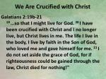 we are crucified with christ