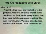 we are productive with christ