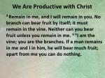we are productive with christ1