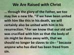 we are raised with christ1
