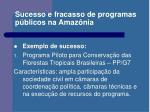 sucesso e fracasso de programas p blicos na amaz nia1