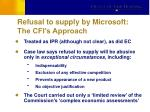 refusal to supply by microsoft the cfi s approach