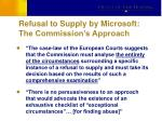 refusal to supply by microsoft the commission s approach