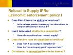refusal to supply iprs economic enforcement policy i