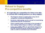 refusal to supply pro competitive benefits