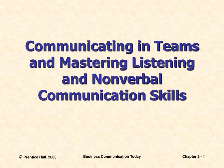 communicating in teams and mastering listening and nonverbal communication skills n.