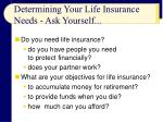 determining your life insurance needs ask yourself