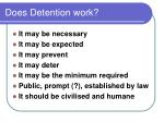 does detention work