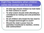 eight key questions when children come into contact with the law