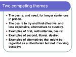 two competing themes
