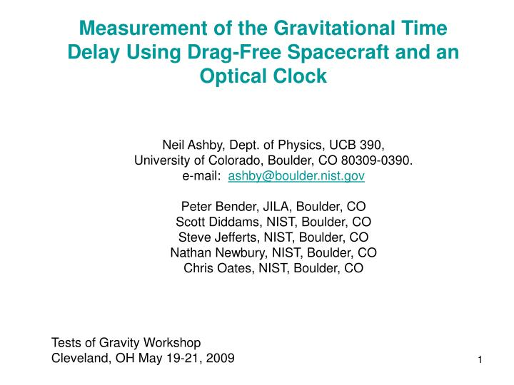measurement of the gravitational time delay using drag free spacecraft and an optical clock n.