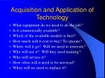 acquisition and application of technology