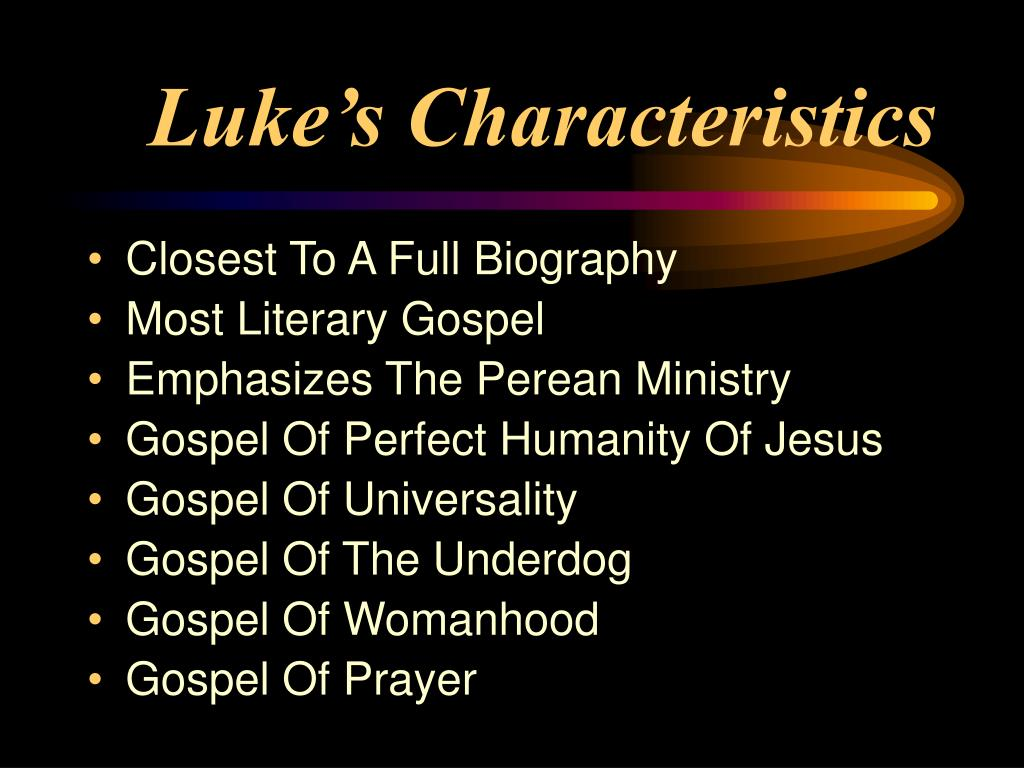 Luke's Characteristics