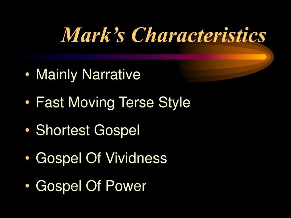 Mark's Characteristics