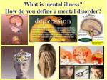 what is mental illness how do you define a mental disorder