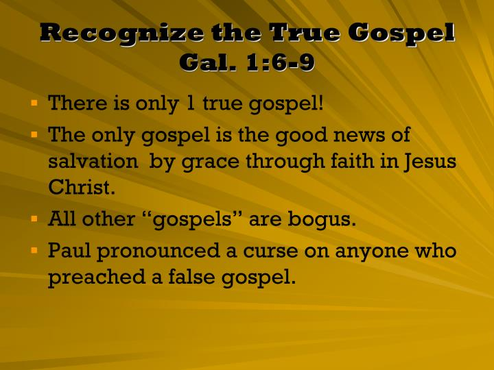 Recognize the true gospel gal 1 6 9