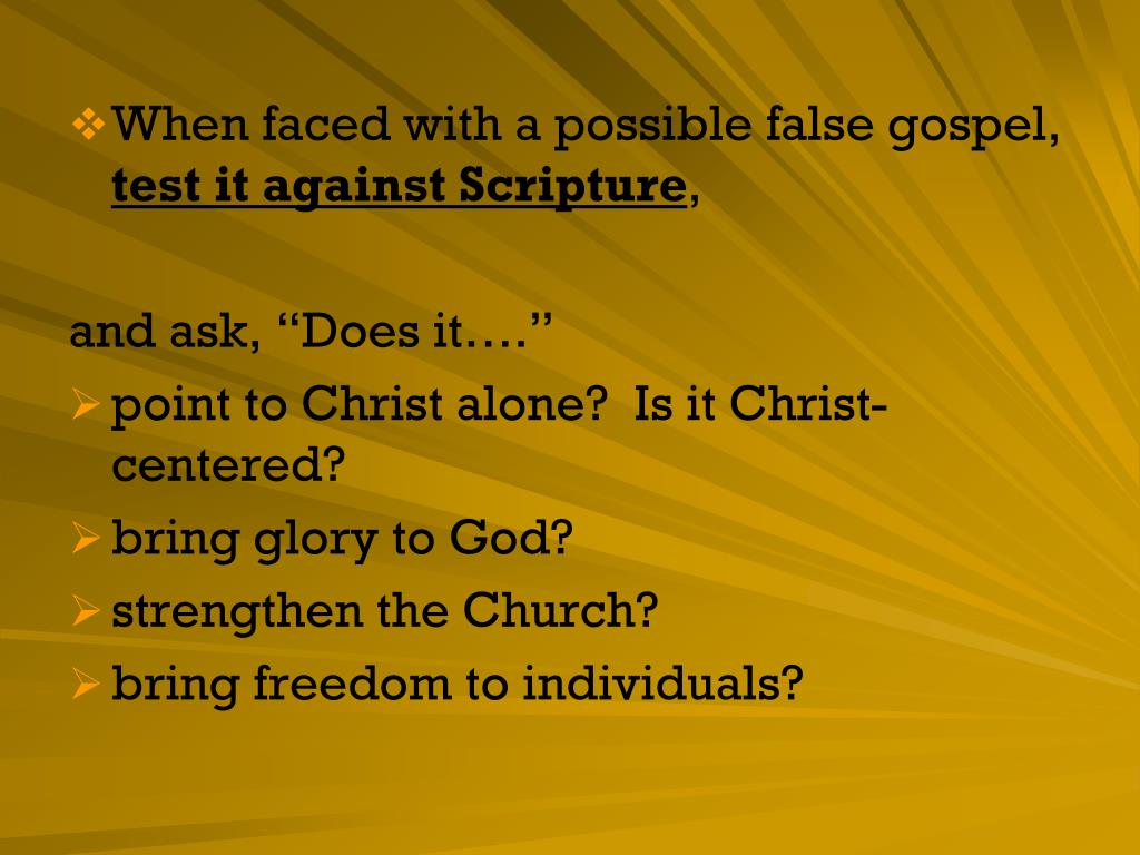 When faced with a possible false gospel,