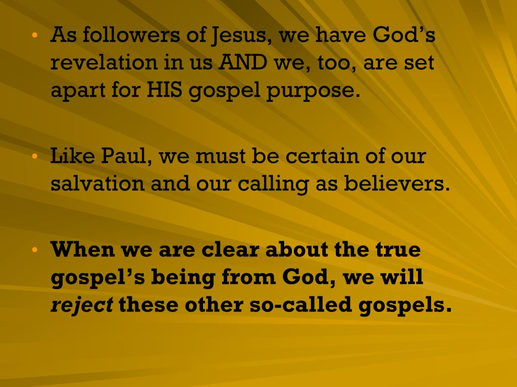 As followers of Jesus, we have God's revelation in us AND we, too, are set apart for HIS gospel purpose.