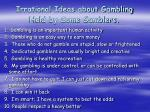 irrational ideas about gambling held by some gamblers