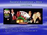 societal acceptance more gamblers