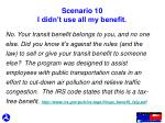 scenario 10 i didn t use all my benefit1