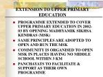 extension to upper primary education