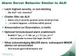alarm server behavior similar to alh