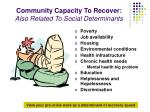 community capacity to recover also related to social determinants