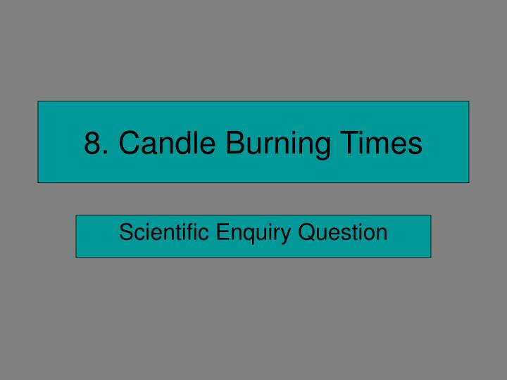 8 candle burning times n.