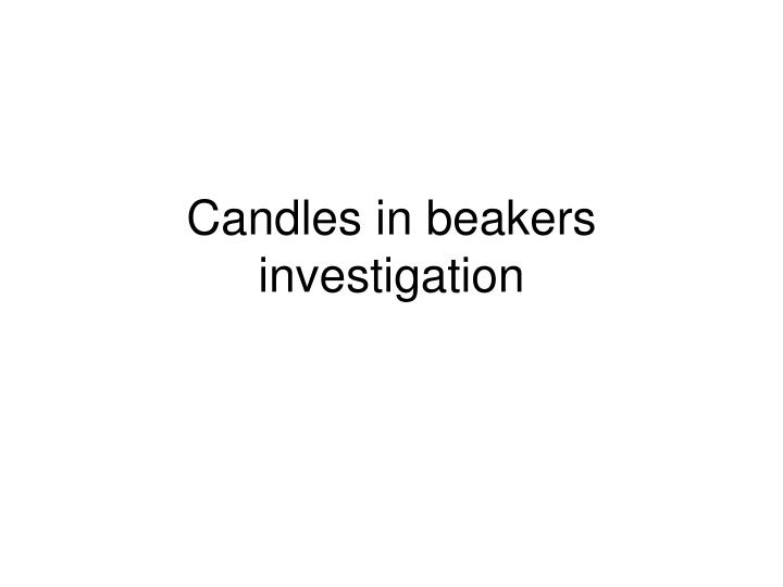 candles in beakers investigation n.