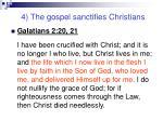 4 the gospel sanctifies christians