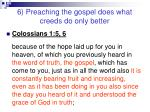 6 preaching the gospel does what creeds do only better