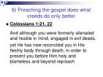 6 preaching the gospel does what creeds do only better15